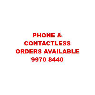 PHONE & CONTACTLESS ORDERS AVAILABLE